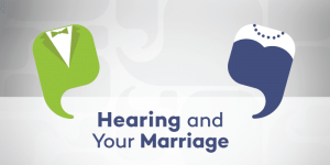 hearing and your marriage